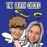 Myste Lyn and Patty Burgess - The Death Chicks